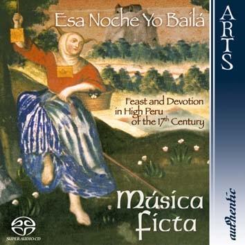 """""""Esa Noche Yo Baílá"""", Feast And Devotion in High Peru of the 17th Century"""