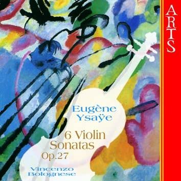 Ysaye: 6 Violin Sonatas, Op. 27