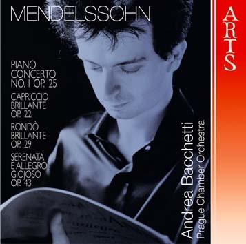 Mendelssohn: Piano Concerto No. 1 Op. 25, Capriccio brillante Op. 22, Rondo brillante Op. 29 & Seren