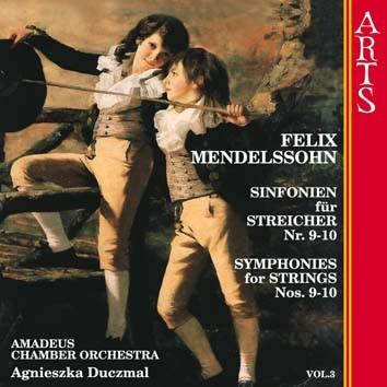 Mendelssohn: Symphonies For Strings Nos. 9-10, Vol. 3