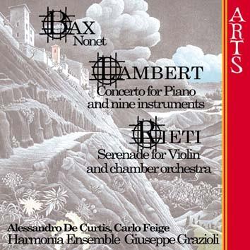 Bax: Nonet - Lambert: Concerto For Piano And Nine Instruments - Rieti: Serenade For Violin And Littl