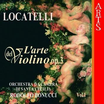 Locatelli: L'arte del Violino, Op. 3, Vol. 1
