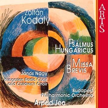 Kodály: Psalmus Hungaricus & Missa Brevis