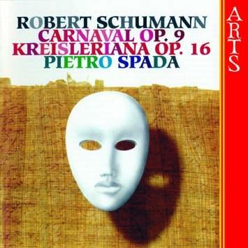 Schumann: Carneval, Op. 9 & Kreisleriana, Op. 16