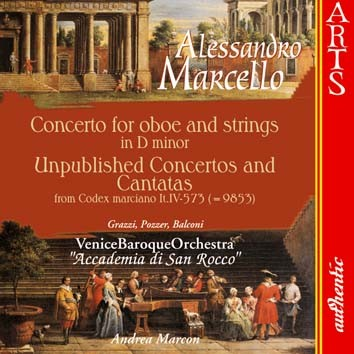 Marcello: Concerto For Oboe And Strings in D Minor & Unpublished Concertos And Cantatas