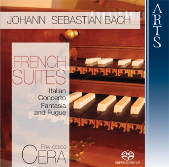 Bach: French Suites, Concerto Italiano & Fantasia And Fugue