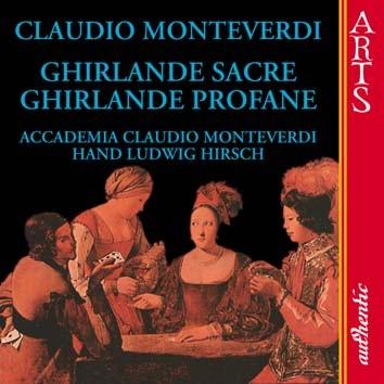 Monteverdi: Ghirlande Sacre, Ghirlande Profane
